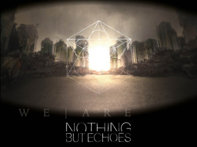 Nothing But Echoes - We Are