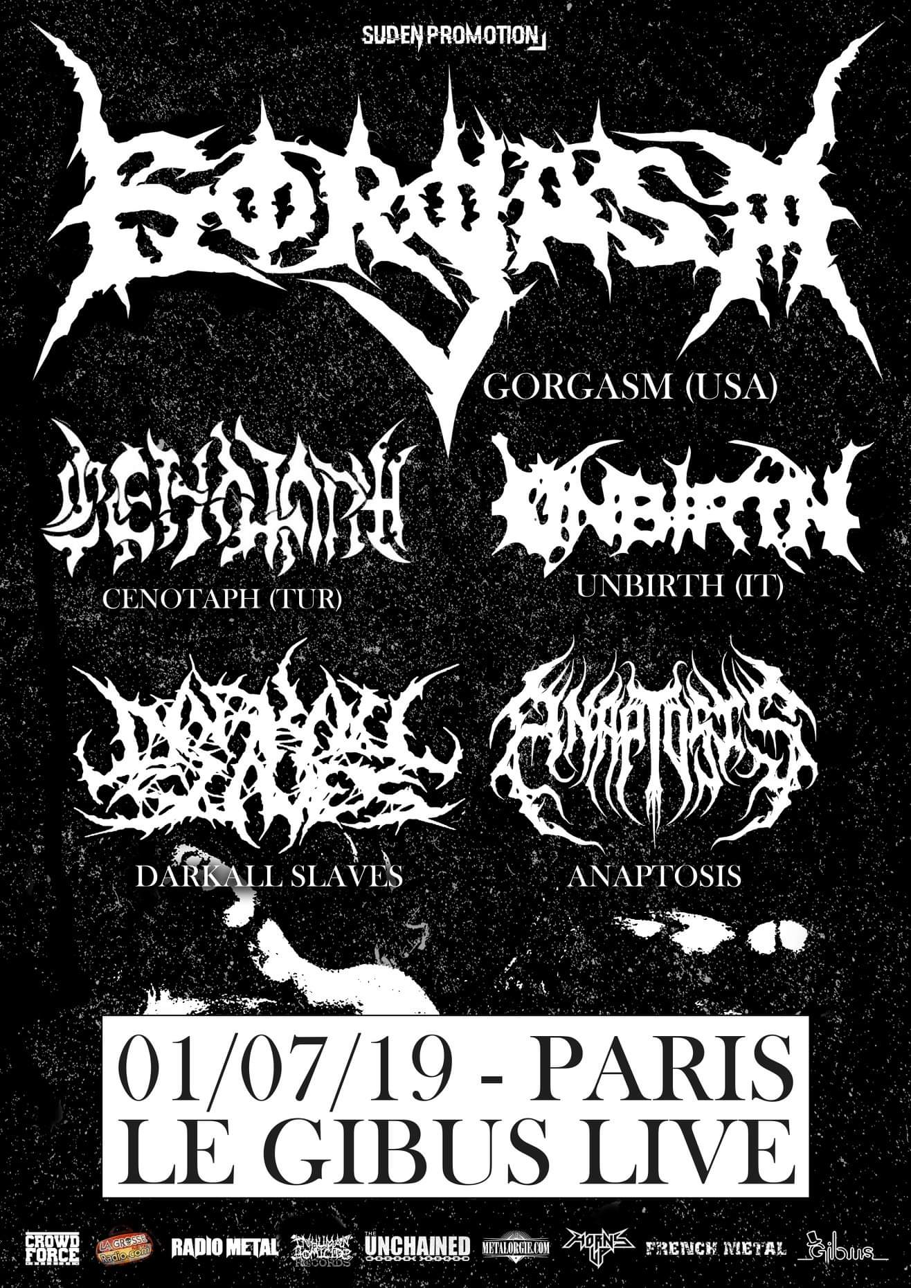 Gorgasm, Cenotaph, Unbirth, Darkall Slaves, Anaptosis au Gibus à Paris