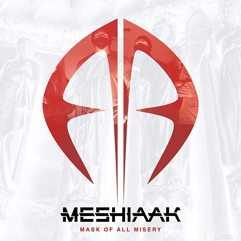 MESHIAAK- Mask of all Misery