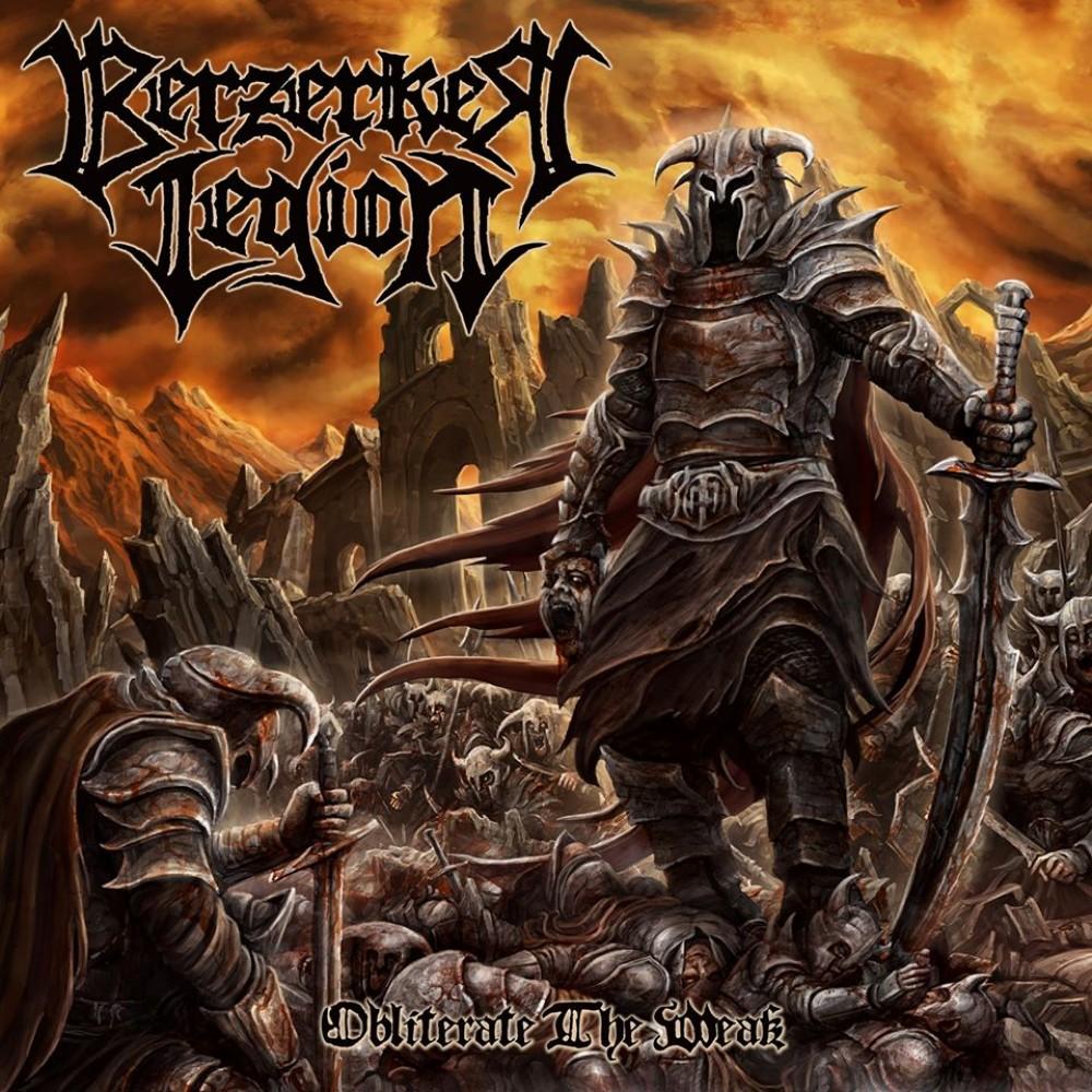obliterate the weak par berzerker legion