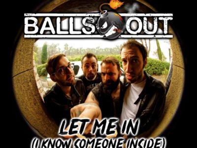 Let me in du groupe BALLS OUT